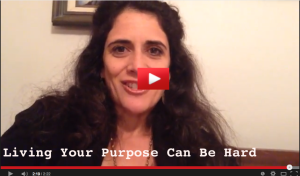 Living Your Purpose Can Be Hard